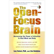 The Open-Focus Brain by FEHMI, LESROBBINS, JIM, 9781590306123