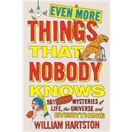 Even More Things That Nobody Knows by Hartston, William, 9781782396123