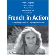 French in Action : A Beginning Course in Language and Culture: the Capretz Method, Third Edition, Workbook Part 1 by Pierre J. Capretz and Barry Lydgate, with Thomas Abbate, Béatrice Abetti, and Frank Abetti, 9780300176124