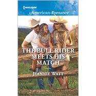 The Bull Rider Meets His Match by Watt, Jeannie, 9780373756124