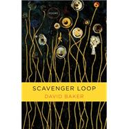 Scavenger Loop: Poems by Baker, David, 9780393246124