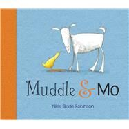 Muddle & Mo by Robinson, Nikki Slade, 9780544716124
