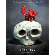 The Singing Bones by Tan, Shaun, 9780545946124