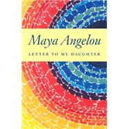 Letter to My Daughter by ANGELOU, MAYA, 9781400066124