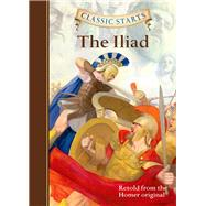 Classic Starts?: The Iliad by Unknown, 9781454906124