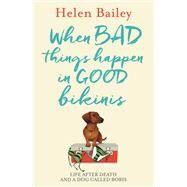 When Bad Things Happen in Good Bikinis by Bailey, Helen, 9781910536124