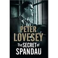 The Secret of Spandau by Lovesey, Peter, 9780727886125