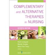 Complementary & Alternative Therapies in Nursing by Lindquist, Ruth, Ph.D., R.N.; Snyder, Mariah, Ph.D.; Tracy, Mary Frances, Ph.D., R.N., 9780826196125