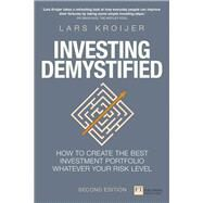 Investing Demystified How to create the best investment portfolio whatever your risk level by Kroijer, Lars, 9781292156125