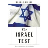 Israel Test : Why the World's Most Besieged State is a Beacon of Freedom and Hope for the World Economy by Gilder, George; Lieberman, Joe, 9781594036125