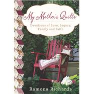 My Mother's Quilts by Richards, Ramona, 9781617956126