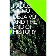 Deja Vu and the End of History by VIRNO, PAOLOBRODER, DAVID, 9781781686126