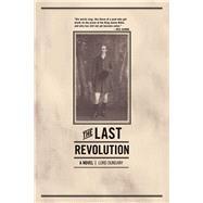 The Last Revolution by Dunsany, Edward John Moreton Drax Plunkett, Baron, 9781940456126