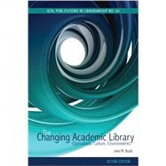 The Changing Academic Library: Operations, Culture, Environments by Budd, John M., 9780838986127