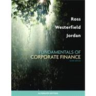 Fundamentals of Corporate Finance Alternate Edition by Ross, Stephen; Westerfield, Randolph; Jordan, Bradford, 9780077246129