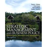 Concepts in Strategic Management and Business Policy by Wheelen, Thomas L.; Hunger, J. David; Hoffman, Alan N.; Bamford, Charles E., 9780133126129