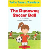 Let's Learn Readers: The Runaway Soccer Ball by Teaching Resources, Scholastic, 9780545686129