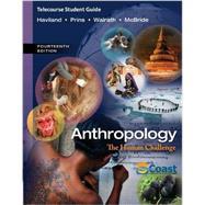 Telecourse Study Guide for Haviland/Prins/Walrath/McBride's Anthropology: The Human Challenge, 14th by Haviland, William A.; Prins, Harald E. L.; Walrath, Dana; McBride, Bunny, 9781133956129