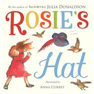 Rosie's Hat by Donaldson, Julia; Currey, Anna, 9781447266129