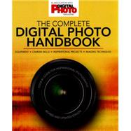 The Complete Digital Photo Handbook Your #1 Guide for Inspirational Photography by Unknown, 9781780976129