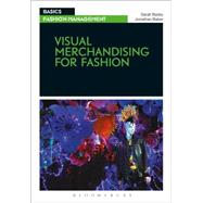 Visual Merchandising for Fashion by Bailey, Sarah; Baker, Jonathan, 9782940496129