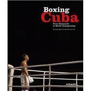 Boxing Cuba by Schleicher, Michael; Alt, Katharina, 9783777426129