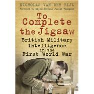 To Complete the Jigsaw by Van Der Bijl, Nicholas; Thompson, Julian, 9780750956130