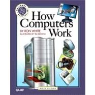 How Computers Work by White, Ron; Downs, Timothy, 9780789736130