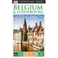 DK Eyewitness Travel Guide: Belgium & Luxembourg by DK Publishing, 9781465426130