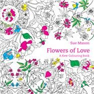 Flowers of Love by Mason, Sue, 9781842466131