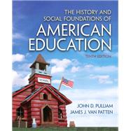 The History and Social Foundations of American Education by Pulliam, John D.; Van Patten, James J., 9780132626132