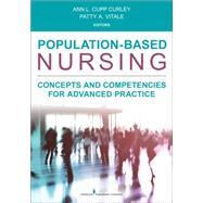 Population-Based Nursing: Concepts and Competencies for Advanced Practice by Curley, Ann L. Cupp, Ph.D., R.N., 9780826196132