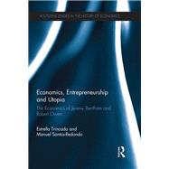 Economics, Entrepreneurship and Utopia: The Economics of Jeremy Bentham and Robert Owen by Trincado; Estrella, 9781138186132