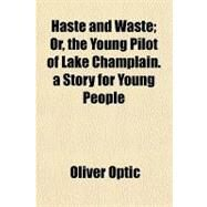Haste and Waste by Optic, Oliver, 9781153626132