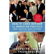 Health Care Reform and American Politics What Everyone Needs to Know®, Revised and Updated Edition by Jacobs, Lawrence R.; Skocpol, Theda, 9780199976133