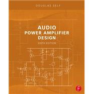 Audio Power Amplifier Design by Self; Douglas, 9780240526133
