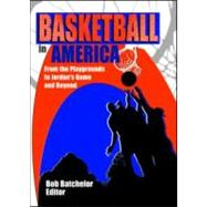 Basketball in America : From the Playgrounds to Jordan's Game and Beyond by Hoffmann; Frank, 9780789016133