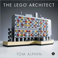 The Lego Architect by Alphin, Tom, 9781593276133