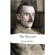 The Decision by Böhler, Britta; Ringold, Jeannette K., 9781910376133