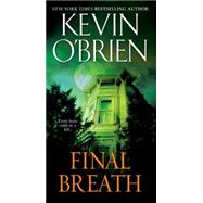 Final Breath by O'Brien, Kevin, 9780786036134