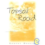 Topsoil Road: Poems by Morgan, Robert, 9780807126134