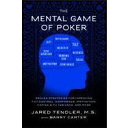 The Mental Game of Poker by Tendler, Jared; Carter, Barry (CON), 9780615436135