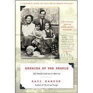 Enemies of the People My Family's Journey to America by Marton, Kati, 9781416586135