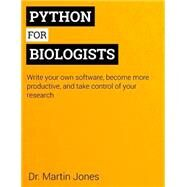 Python for Biologists: A Complete Programming Course for Beginners by Jones, Martin, 9781492346135