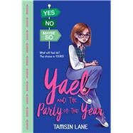 Yael and the Party of the Year by Lane, Tamsin, 9781501176135