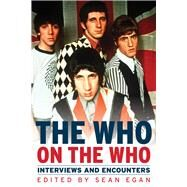 The Who on the Who by Egan, Sean, 9781613736135