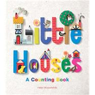 Little Houses: A Counting Book by Musselwhite, Helen, 9781780676135