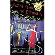 From Fear to Eternity by Rowen, Michelle, 9780451466136