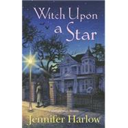 Witch upon a Star by Harlow, Jennifer, 9780738736136