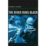 The River Runs Black by Economy, Elizabeth C., 9780801476136